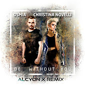 Be Without You (Alcyon X Remix) van Osmia
