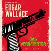 Das Verrätertor (Edgar Wallace 21) von Edgar Wallace
