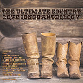 The Ultimate Country Love Songs Anthology de Various Artists
