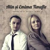Vreau Sa-Ti Ascult Inima by Alin Si Emima Timofte