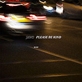 Please Be Kind by JAWS