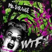 Wtf?! by Mr. Strange