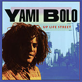 Up Life Street by Yami Bolo
