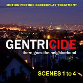 Gentricide: There Goes the Neighborhood, Scenes 1 to 4 de Roderic Reece