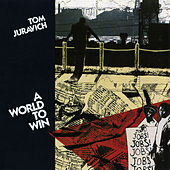 A World To Win de Tom Juravich