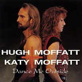 Dance Me Outside by Hugh Moffatt