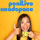 Positive Headspace von Various Artists