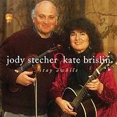 Stay Awhile by Jody Stecher & Kate Brislin