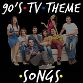 90's TV Theme Songs by Various Artists