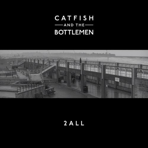 2all de Catfish and the Bottlemen