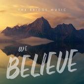 We Believe by Bridge Music
