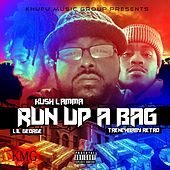 Run up a Bag (feat. Trenchbaby Retro & Lil George) by Kush Lamma