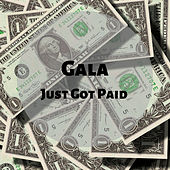 Just Got Paid by Gala