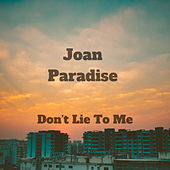 Don't Lie To Me by Joan Paradise