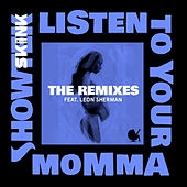 Listen To Your Momma (The Remixes) by Showtek