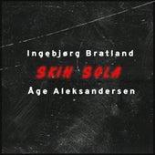 Skin sola (med Ingebjørg Brattland) de Åge Aleksandersen