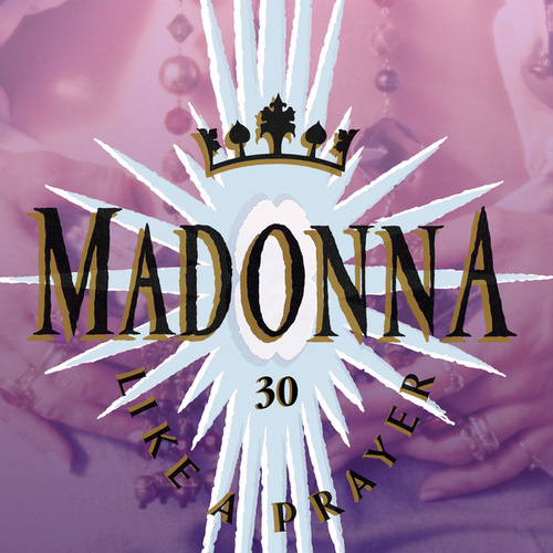 Like A Prayer (30th Anniversary) by Madonna
