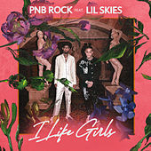 I Like Girls (feat. Lil Skies) by PnB Rock