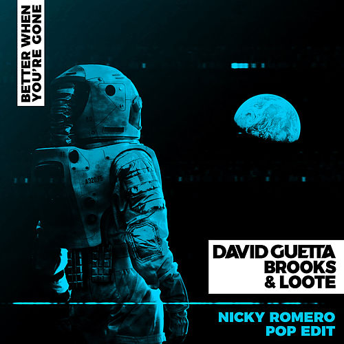 Better When You're Gone (Nicky Romero Radio Edit) di David Guetta