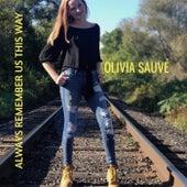 Always Remember Us This Way de Olivia Sauvé