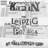 Von Leipzig bis Pozega de Kaptn
