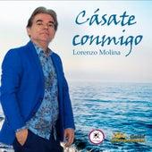 Cásate Conmigo de Lorenzo Molina