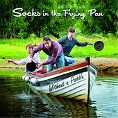 Without a Paddle by Socks in the Frying Pan