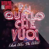 Fai quello che vuoi (Mach was du willst) by Alessio Pras