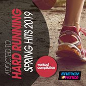 Addicted To Hard Running Spring Hits 2019 Workout Compilation de Various Artists