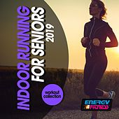Indoor Running For Seniors 2019 Workout Collection by Various Artists