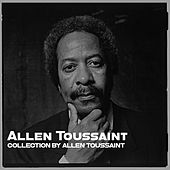 Collection by Allen Toussaint by Allen Toussaint