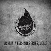 Ushuaia Techno Series, Vol. 1 von Various