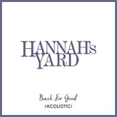 Back for Good (Acoustic) by Hannah's Yard