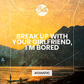 break up with your girlfriend, i'm bored (Acoustic) de Beth