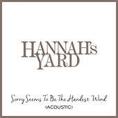 Sorry Seems To Be the Hardest Word (Acoustic) de Hannah's Yard
