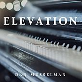 Elevation by Dan Musselman