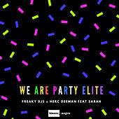 We Are Party Elite by Freaky DJ's