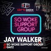 So Woke Support Group by Jay Walker