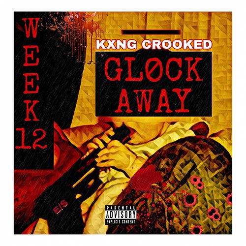 Glock Away by KXNG Crooked