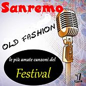 Sanremo Old Fashion Vol.1 (Le più amate canzoni del Festival) von Various Artists