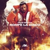 Rompe la Disco by Omar Montes