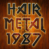 Hair Metal 1987 by Various Artists
