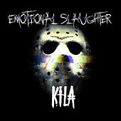 Emotional Slaughter de Kila
