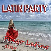 Latin Party Fuego Latino 2019 by Various Artists