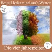 Top 30: Beste Lieder rund um's Wetter - Die vier Jahreszeiten, Vol. 4 von Various Artists