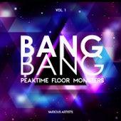 Bang Bang, Vol. 1 (Peaktime Floor Monsters) de Various Artists