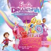 Dreamtopia - Zauberhafte Abenteuerreisen (Das Original-Hörspiel zur TV-Serie) von Barbie
