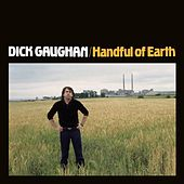 Handful of Earth (Remastered) by Dick Gaughan