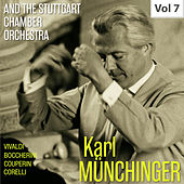 Karl Münchinger and the Stuttgart Chamber Orchestra, Vol. 7 von Various Artists