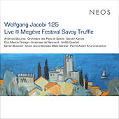 Wolfgang Jacobi 125: Live at Megève Festival Savoy Truffle by Various Artists